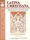 LATINA CHRISTIANA II STUDENT BOOK CLASSICAL TRIVIUM CORE By Cheryl Lowe NEW