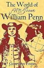 The World of William Penn  Genevieve Foster Very Good 2008 11 01