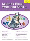 Learn to Read Write and Spell 4 Years 1 3