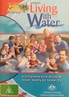 Living With Water DVD NEW Lawrie Lawrences KIDS ALIVE Do The Five WATER SAFE R4