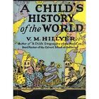USED GD A Childs History of the World by V M Hillyer