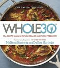 The Whole30 The 30 Day Guide to Total Health and Food Freedom