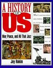 A History of US Book 9 War Peace and All that Jazz by Hakim Joy