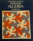 Teachers Guide to Elementary Algebra Harold R Jacobs 1979 Softcover