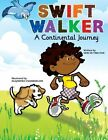 NEW Swift Walker A Continental Journey Geography Books for Kids Volume 1