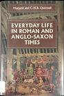 Everyday life in Roman and Anglo Saxon Times Marjorie Quennell Hardover 1987
