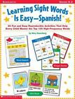 Learning Sight Words is Easy Spanish 50 Fun and Easy Reproducible Activities T