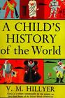 NEW A Childs History of the World by VM Hillyer Paperback Book English Free