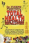 Total Health and Fitness Revolution The Secrets to Longevity and Healthy Ageing