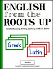 English from the Roots up Volume II  Help for Reading Writing Spelling