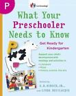What Your Preschooler Needs to Know Get Ready for Kindergarten Core Knowledge