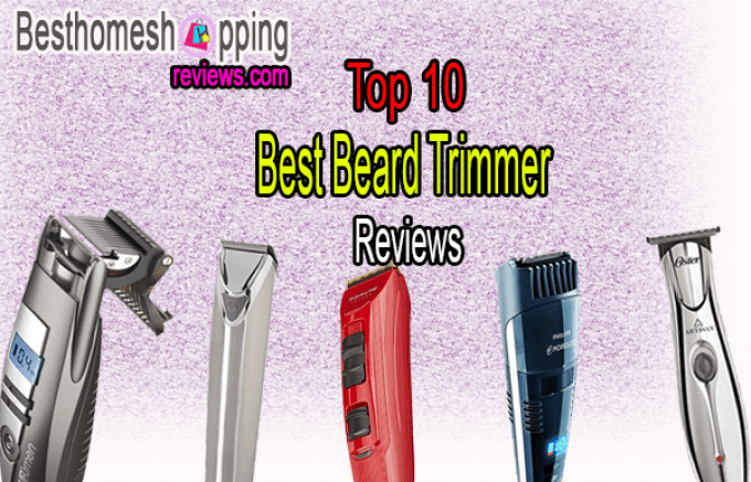 Top 10 Best Beard Trimmer Reviews