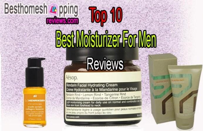 Top 10 Best Moisturizer For Men Reviews