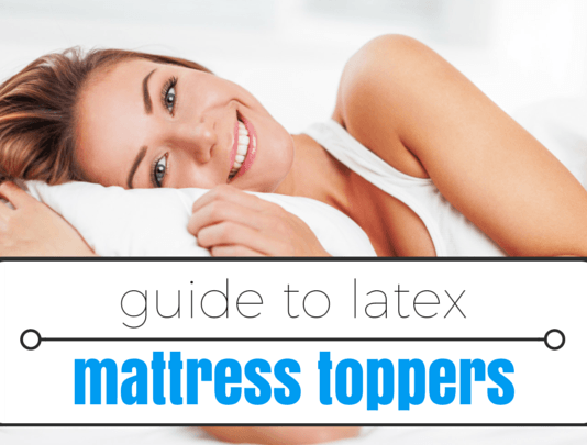 Latex Mattress Topper Review & Top 3 Latex Toppers