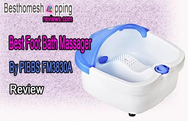 Best Foot Bath Massager By PIBBS FM3830A Review
