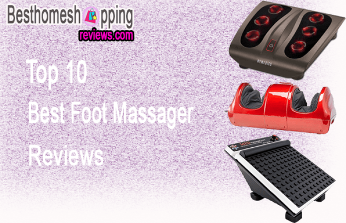 Top 10 Best Foot Massager Reviews