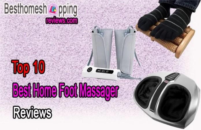 Top 10 Best Home Foot Massager Reviews