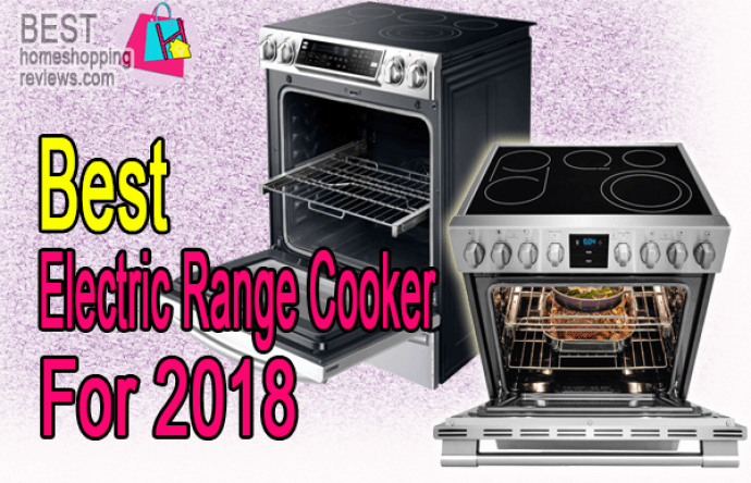 Top 6 Best Electric Range Cooker For Your Kitchen In 2018