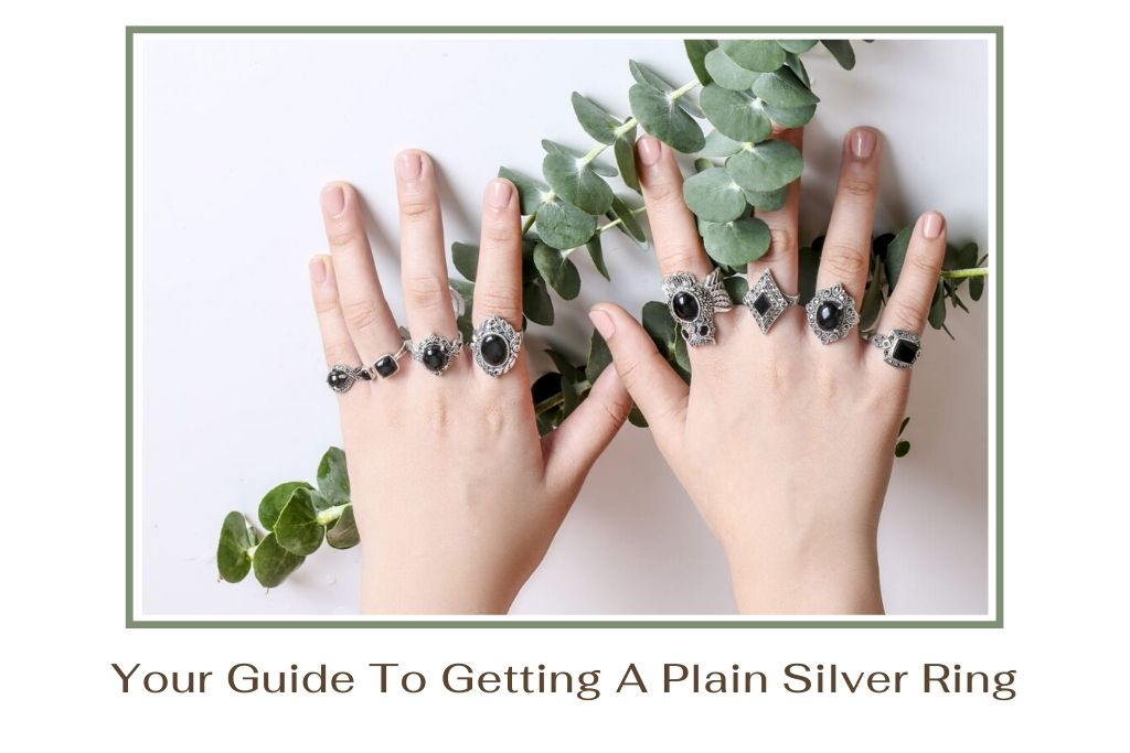 Your Guide To Getting A Plain Silver Ring