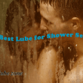 Best Lube for Shower Sex