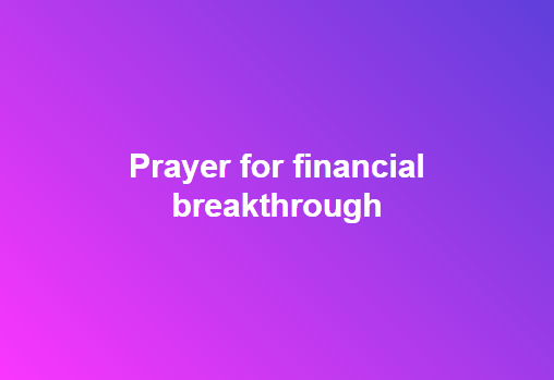 Prayer for financial breakthrough