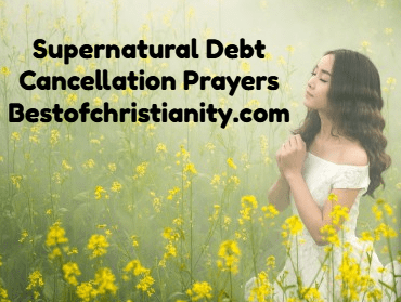 Supernatural Debt Cancellation Prayers - BEST OF CHRISTIANITY