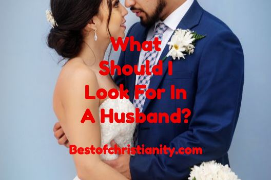 What Should I Look For In A Husband