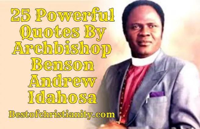 25 Powerful Quotes By Archbishop Benson Andrew Idahosa