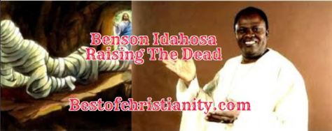 Benson Idahosa Raising The Dead