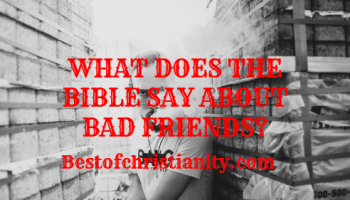 What Does The Bible Say About Bad Friends