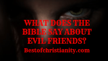 What Does The Bible Say About Evil Friends