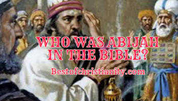 Who Was Abijah In The Bible