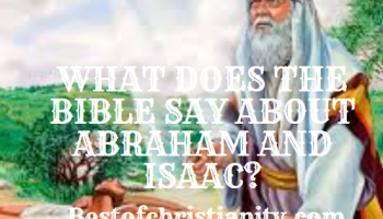 What Does The Bible Say About Abraham And Isaac