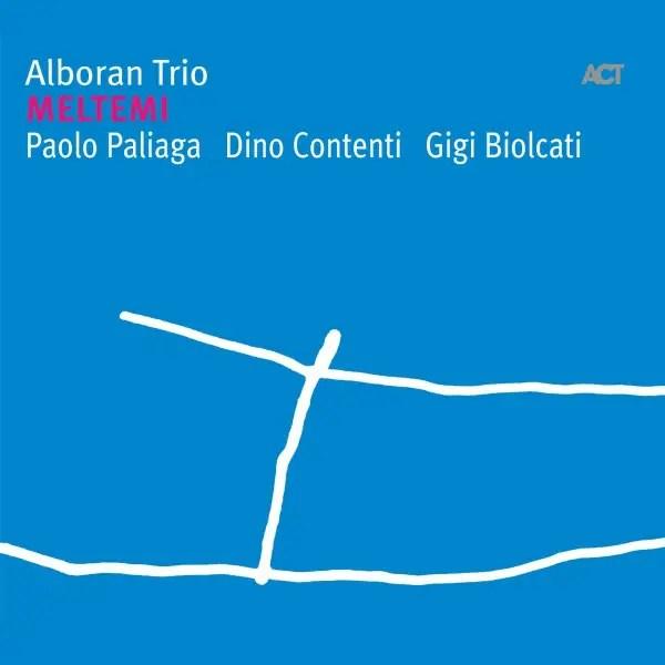 Alboran Trio - Meltemi
