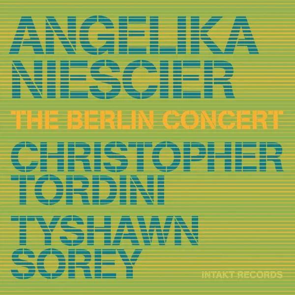 Angelika Niescier, Christopher Tordini, Tyshawn Sorey - The Berlin Concert