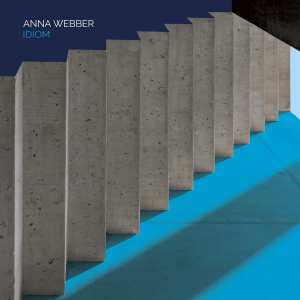 Anna Webber - Idiom