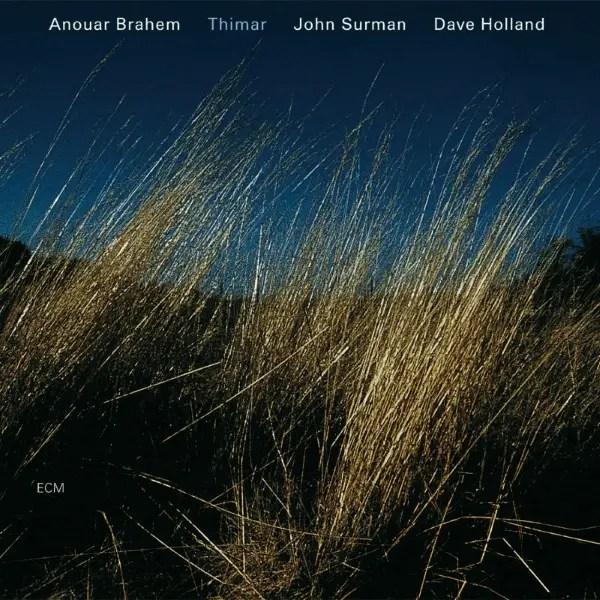 Anouar Brahem, John Surman, Dave Holland - Thimar