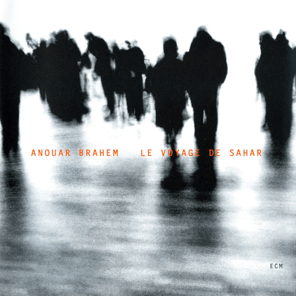 Anouar Brahem - Le Voyage De Sahar