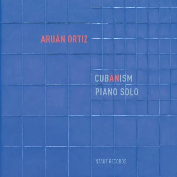 Best Jazz 2017 - Aruán Ortiz - Cubanism