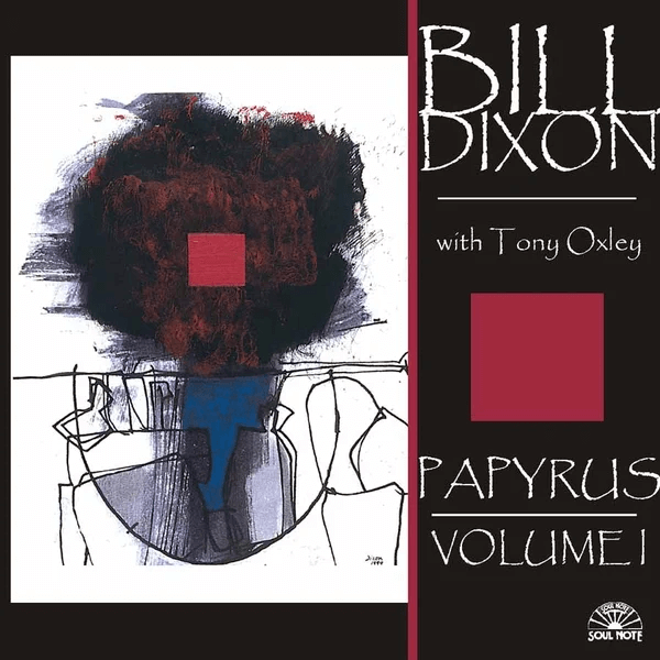 Bill Dixon With Tony Oxley - Papyrus - Volume I
