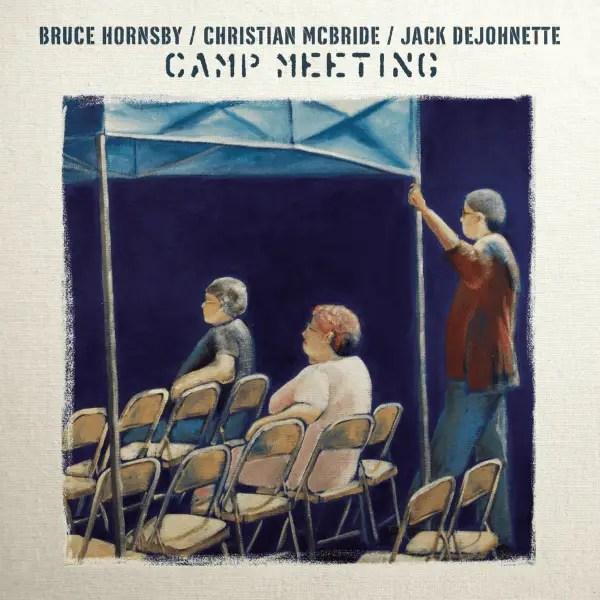 Bruce Hornsby, Christian McBride, Jack DeJohnette - Camp Meeting