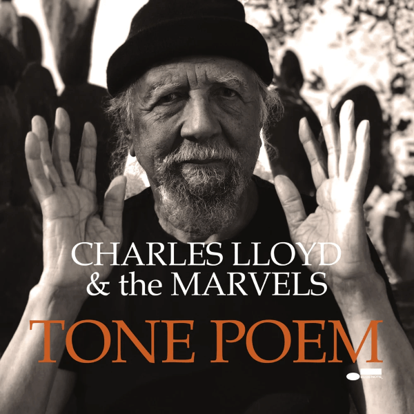 Charles Lloyd & The Marvels - Tone Poem