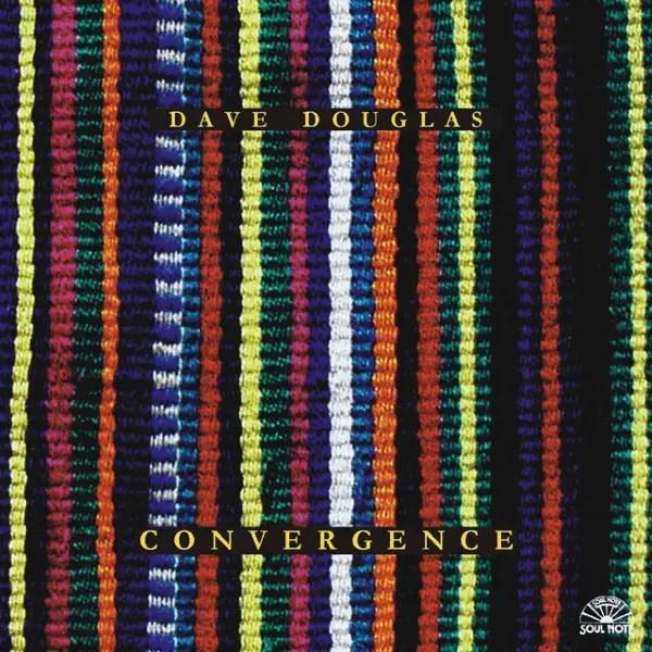 Dave Douglas - Convergence