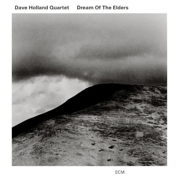 Dave Holland Quartet - Dream Of The Elders