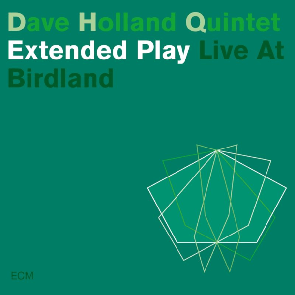 Dave Holland Quintet - Extended Play