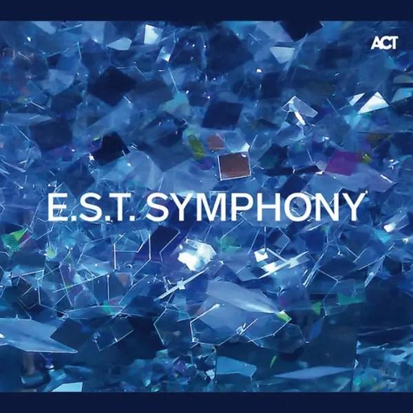 Esbjörn Svensson Trio e.s.t. - E.S.T. Symphony