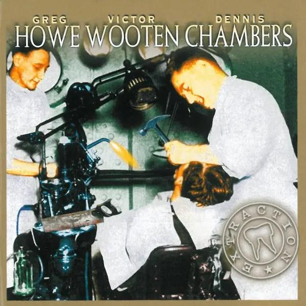 Greg Howe, Victor Wooten, Dennis Chambers - Extraction
