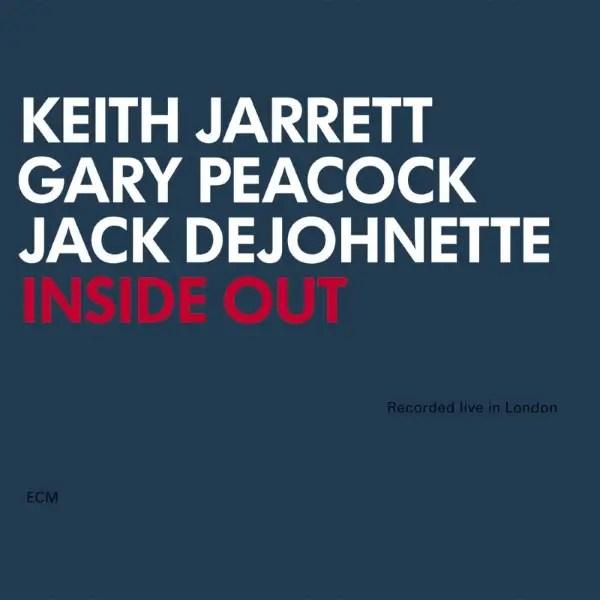 Keith Jarrett, Gary Peacock, Jack DeJohnette - Inside Out