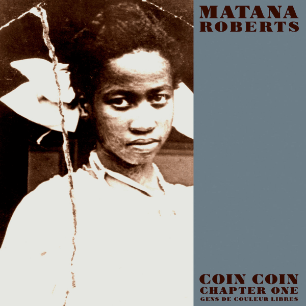 Best Jazz 2011 - Matana Roberts Coin Coin Chapter One Gens De Couleur Libres