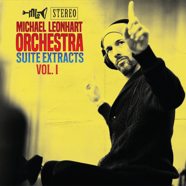 Michael Leonhart Orchestra - Suite Extracts Vol.1
